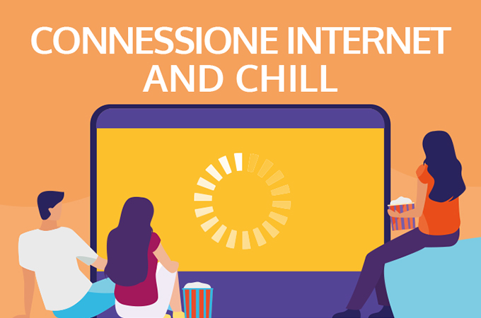 """Connessione Internet and chill"""